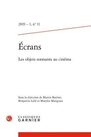 Revue Ecrans. n° 11, Les objets sonnants au cinéma