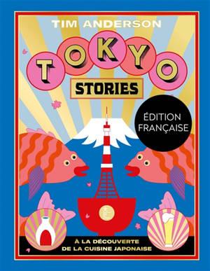 Tokyo stories : à la découverte de la cuisine japonaise