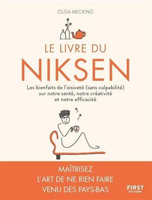 Le livre du niksen : les bienfaits de l'oisiveté (sans culpabilité) sur notre santé, notre créativité et notre efficacité