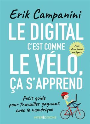 Le digital, c'est comme le vélo, ça s'apprend : petit guide pour travailler gagnant avec le numériqueŽ