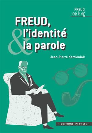 Freud, l'identité & la parole