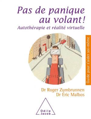 Pas de panique au volant ! : autothérapie et réalité virtuelle