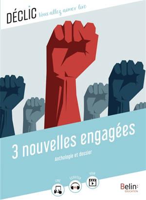 3 nouvelles engagées : anthologie et dossier