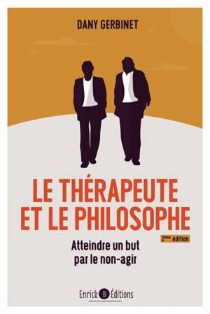 Le thérapeute et le philosophe : atteindre un but par le non-agir