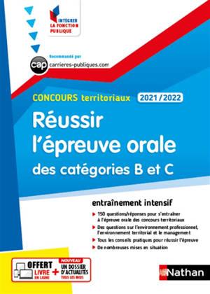 Réussir l'épreuve orale des catégorie B et C : concours territoriaux 2020-2021 : entraînement intensif
