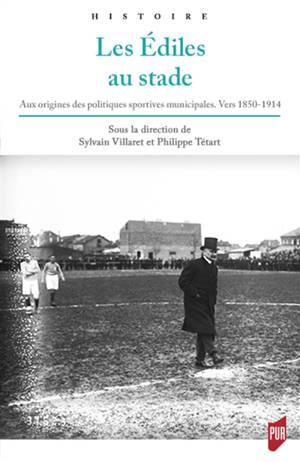 Les édiles au stade : aux origines des politiques sportives municipales, vers 1850-1914