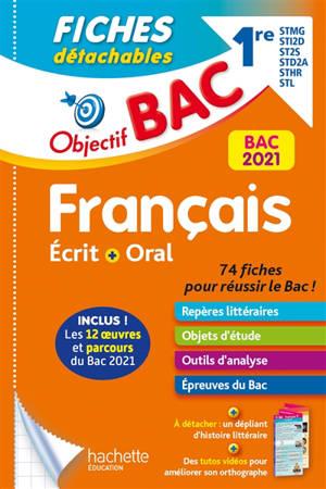 Français écrit + oral 1re STMG, STI2D, ST2S, STD2A, STHR, STL : fiches détachables : bac 2021