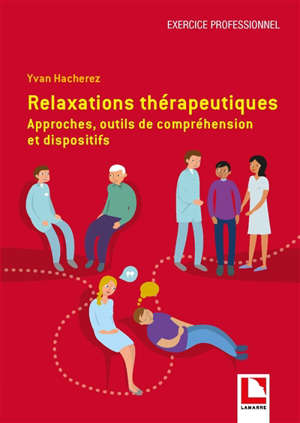 Relaxations thérapeutiques : approches, outils de compréhension et dispositifs