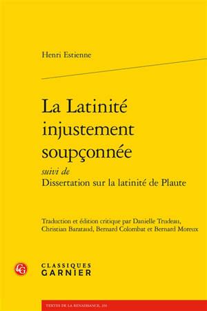 La latinité injustement soupçonnée; Suivi de Dissertation sur la latinité de Plaute