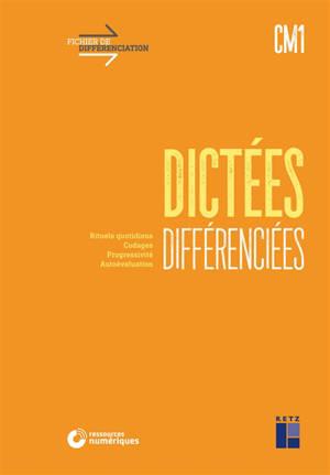 Dictées différenciées CM1 : rituels quotidiens, codages, progressivité, autoévaluation