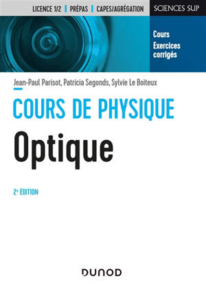 Cours de physique, optique : cours et exercices corrigés : licence 1/2, prépas, Capes, agrégation