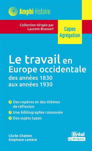 Le travail en Europe occidentale des années 1830 aux années 1930 : Capes, agrégation
