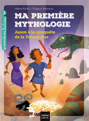 Ma première mythologie. Volume 13, Jason à la conquête de la Toison d'or