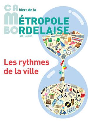 CaMBo : cahiers de la métropole bordelaise. n° 17, Les rythmes de la ville