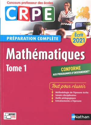 Mathématiques : CRPE, préparation complète, écrit 2021. Volume 1