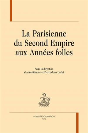 La Parisienne : du second Empire aux Années folles