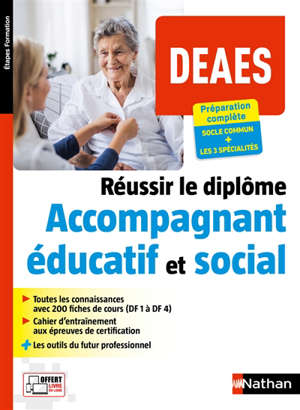 Réussir le diplôme accompagnant éducatif et social (DEAES) : DF 1 à DF 4 et les 3 spécialités : préparation complète, socle commun + les 3 spécialités