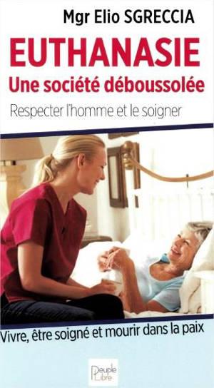 Mourir comme un homme : les soins palliatifs, seule réponse humaine