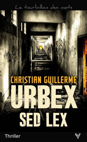 Urbex sed lex : thriller