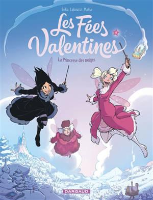 Les fées valentines. Volume 4, La princesse des neiges