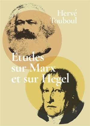 Etudes sur Marx et sur Hegel