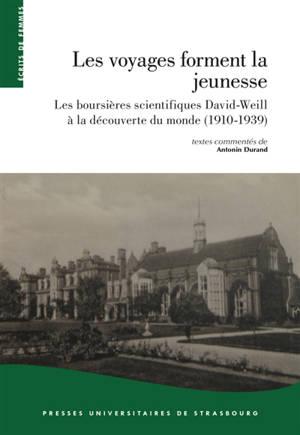Les voyages forment la jeunesse : Les boursières scientifiques David-Weill à la découverte du monde (1910-1939)