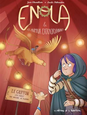Enola & les animaux extraordinaires. Volume 6, Le griffon qui avait une araignée au plafond