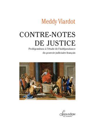 Contre-notes de justice : prolégomènes à l'étude de l'indépendance du pouvoir judiciaire français