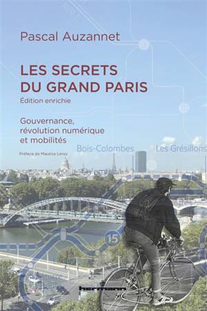 Les secrets du Grand Paris : gouvernance, révolution numérique et mobilités