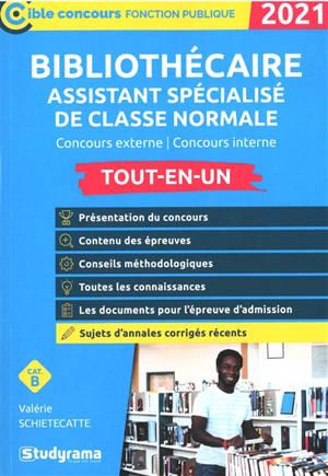 Bibliothécaire assistant spécialisé de classe normale : concours externe, concours interne, cat. B : tout-en-un, 2021
