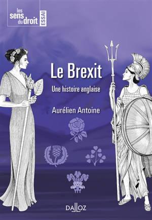 Le Brexit : une histoire anglaise