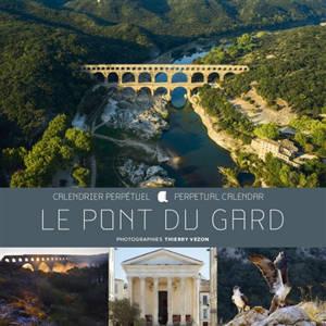 Le pont du Gard : calendrier perpétuel = Le pont du Gard : perpetual calendar