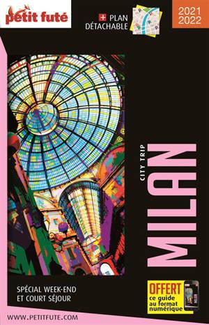 Milan : spécial week-end et court séjour : 2021-2022