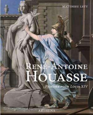 René-Antoine Houasse : peindre pour Louis XIV