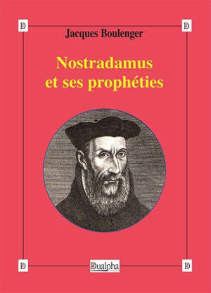 Nostradamus et ses prophéties