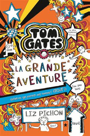 Tom Gates. Volume 13, La grande aventure