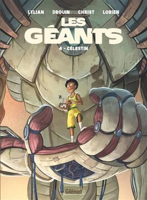 Les géants. Volume 4, Célestin