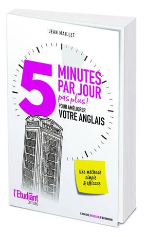 5 minutes par jour (pas plus) : pour améliorer votre anglais