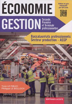 Economie gestion : seconde, première et terminale professionnelles : baccalauréats professionnels, secteur production-ASSP