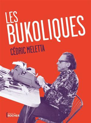Les bukoliques : variations sur Bukowski