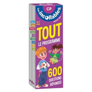 Les incollables : tout le programme CP : 600 questions réponses, 6-7 ans