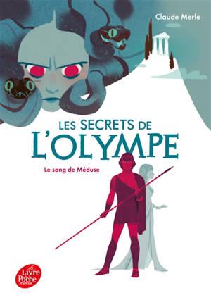 Les secrets de l'Olympe. Volume 1, Le sang de Méduse