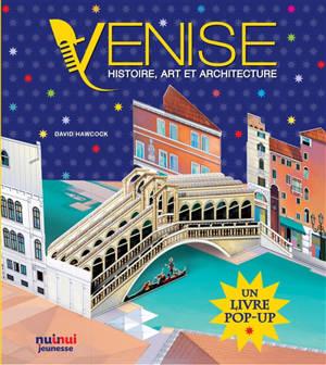 Venise : histoire, art et architecture