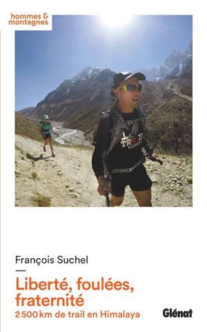 Liberté, foulées, fraternité : 2.500 km de trail en Himalaya