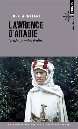 Lawrence d'Arabie : le désert et les étoiles