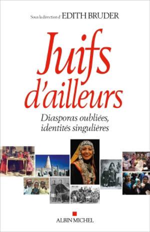 Juifs d'ailleurs : diasporas oubliées, identités singulières