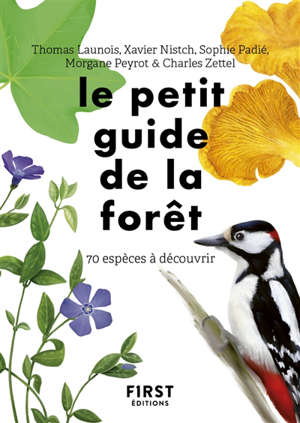 Le petit guide d'observation de la forêt : 70 espèces à découvrir