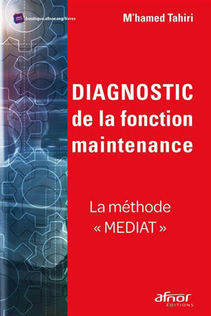 Diagnostic de la fonction maintenance : la méthode Mediat