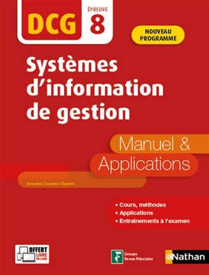 Systèmes d'information de gestion, DCG épreuve 8 : manuel & applications : 2020