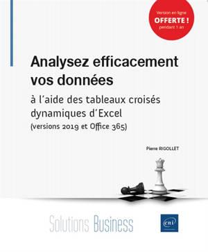 Analysez efficacement vos données : à l'aide des tableaux croisés dynamiques d'Excel (versions 2019 et Office 365)